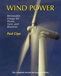 Wind Power for Home, Farm, & Business (2004) by Paul Gipe
